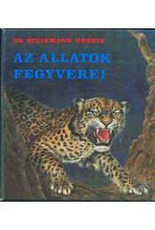 Az állatok fegyverei - Steinmann Henrik - Régikönyvek