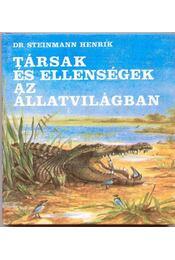 Társak és ellenségek az állatvilágban - Steinmann Henrik - Régikönyvek