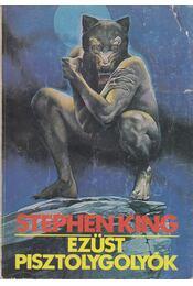 Ezüst pisztolygolyók - Stephen King - Régikönyvek