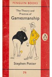 The Theory and Practice of Gamesmanship - Stephen Potter - Régikönyvek