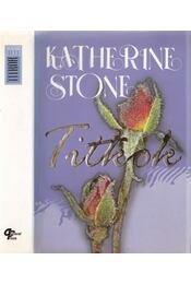 Titkok - Stone, Katherine - Régikönyvek