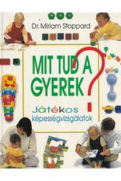 Mit tud a gyerek? - Stoppard, Miriam - Régikönyvek
