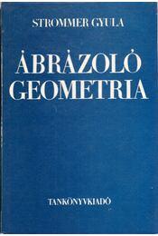 Ábrázoló geometria - Strommer Gyula - Régikönyvek