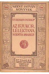 Az ifjukor lélektana - Stuhlmann Patrik dr. - Régikönyvek