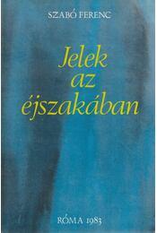 Jelek az éjszakában (dedikált) - Szabó Ferenc - Régikönyvek