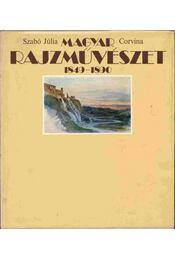 Magyar rajzművészet 1849-1890 - Szabó Júlia - Régikönyvek