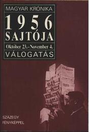 1956 sajtója (október 23-november 4.) - Szalay Hanna (válog.) - Régikönyvek