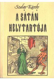 A sátán helytartója - Szalay Károly - Régikönyvek
