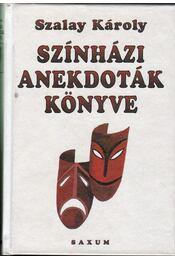 Színházi anekdoták könyve - Szalay Károly - Régikönyvek