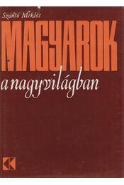 Magyarok a nagyvilágban - Szántó Miklós - Régikönyvek