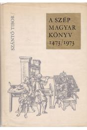 A szép magyar könyv 1473/1973 - Szántó Tibor - Régikönyvek