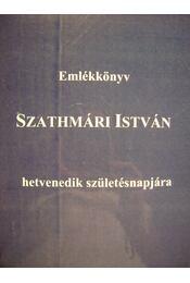 Emlékkönyv Szathmári István hetvenedik születésnapjára - Régikönyvek