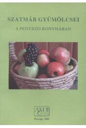 Szatmár gyümölcsei a penyigei konyhában - Régikönyvek