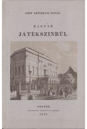 Magyar játékszínrül - Széchenyi István - Régikönyvek