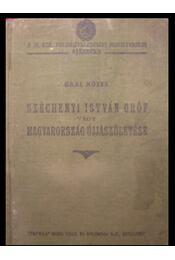 Széchenyi István gróf vagy Magyarország újjászületése - Régikönyvek