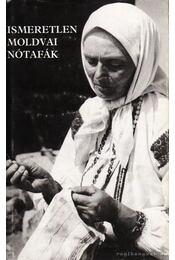 Ismeretlen moldvai nótafák - Szegő Júlia - Régikönyvek