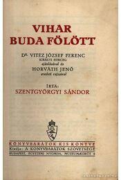 Vihar Buda fölött - Szentgyörgyi Sándor - Régikönyvek