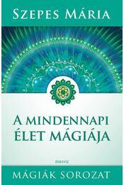 A mindennapi élet mágiája - Szepes Mária - Régikönyvek