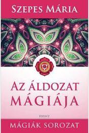 Az áldozat mágiája - Szepes Mária - Régikönyvek