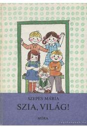 Szia, világ! - Szepes Mária - Régikönyvek