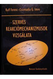 Szerves reakciómechanizmusok vizsgálata - Régikönyvek