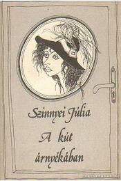 A kút árnyékában - Szinnyei Júlia - Régikönyvek