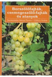 Borszőlőfajták, csemegeszőlő-fajták és alanyok - Régikönyvek