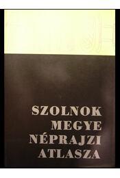 Szolnok megye néprajzi atlasza I-II. - Régikönyvek