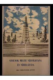 Szolnok megye vízföldtana és vízellátása - Régikönyvek