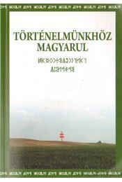 Történelmünkhöz magyarul - Szondi Miklós - Régikönyvek