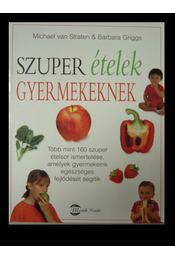 Szuper ételek gyermekeknek - Régikönyvek