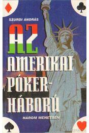 Az amerikai pókerháború három menetben - Szurdi András - Régikönyvek