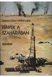 Fények a Szaharában - Szurovy Géza, Máthé Lajos - Régikönyvek