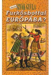 Furkósbottal Európába? - Szvák Gyula - Régikönyvek
