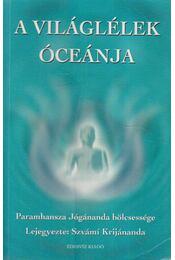 A világlélek óceánja - Szvámi Krijánanda - Régikönyvek