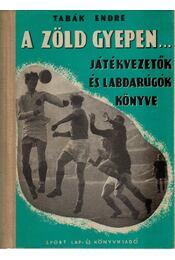 A zöld gyepen - Tabák Endre - Régikönyvek