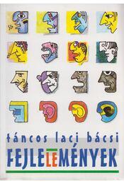 Fejlelemények - TÁNCOS LACI BÁCSI - Régikönyvek