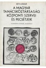 A Magyar Tanácsköztársaság központi szervei és pecsétjeik - Régikönyvek