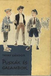 Puskák és galambok - Tatay Sándor - Régikönyvek