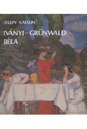 Iványi-Grünwald Béla - Telepy Katalin - Régikönyvek