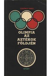 Olimpia az Aztékok földjén - Terényi Imre - Régikönyvek