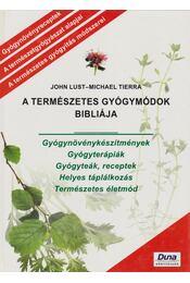 A Természetes Gyógymódok Bibliája - Régikönyvek