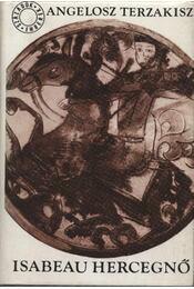 Isabeau hercegnő - Terzakisz, Angelosz - Régikönyvek