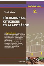 Földmunkák, kitűzések és alapozások - Építési abc 2. - Teveli Mihály - Régikönyvek