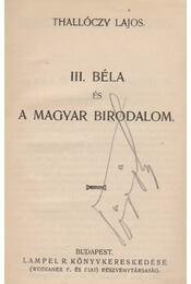 III. Béla és a magyar birodalom - Régikönyvek