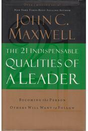 The 21 Indispensable Qualities of a Leader - Régikönyvek