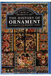 The History of Ornament - Speltz, Alexander - Régikönyvek