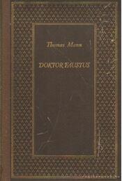 Doktor Faustus - Thomas Mann - Régikönyvek