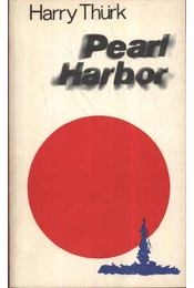 Pearl Harbor - Thürk, Harry - Régikönyvek