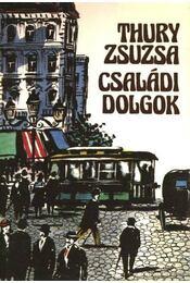 Családi dolgok - Thury Zsuzsa - Régikönyvek